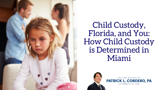 Child Custody, Florida, and You_ How Child Custody is Determined in Miami