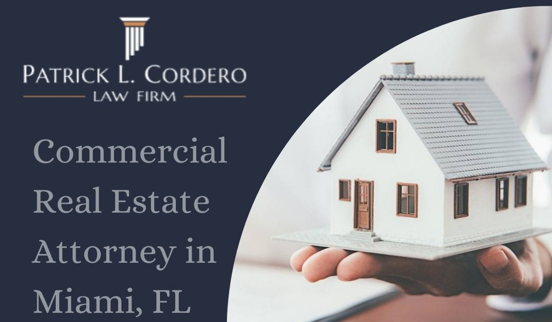 The Advantage of Hiring a Commercial Real Estate Attorney in Miami, FL